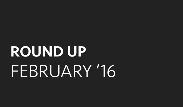 Round Up: February