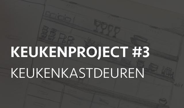 Project: keuken – deel 3