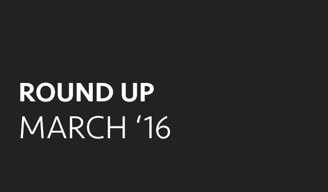Round Up: March