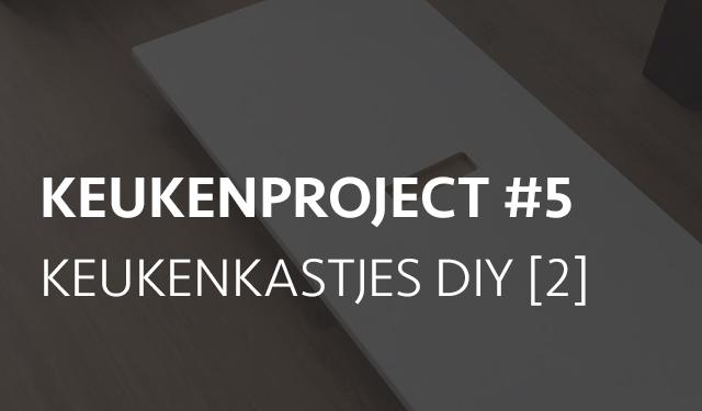 Project: keuken – deel 5