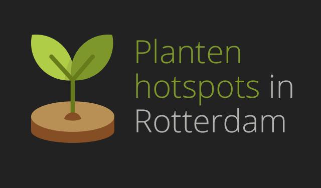 Planten hotspots in Rotterdam